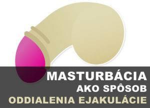 Masturbácia ako spôsob oddialenia ejakulácie