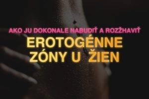 Erotogénne zóny u žien - ako ju dokonale nabudiť a rozžhaviť