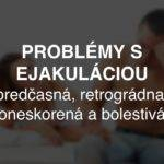 Problémy s ejakuláciou